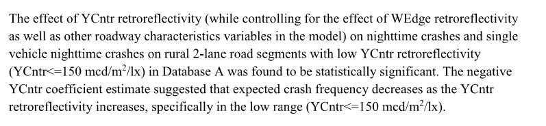 ��Investigation of longitudinal pavement marking retroreflectivity and safety�� (Carlson, Park & Kang, 2014) verifies that every 100 mcd/m2*lx increase in retroreflection reduces the risk of accidents by up to 8.6 percent.
